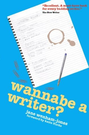 Wannabe a Writer? - hilarious, informative guide to getting published (Secrets to Success Writing Series)  by  Jane Wenham-Jones