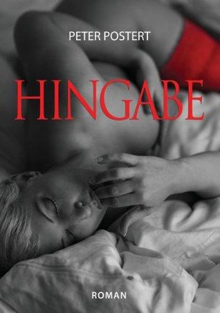 Hingabe: Roman  by  Peter Postert