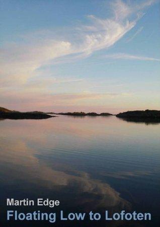 Floating Low to Lofoten  by  Martin Edge