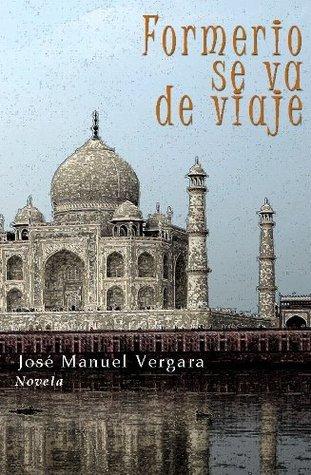 Formerio se va de viaje Jose Manuel Vergara Diez