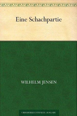 Eine Schachpartie  by  Wilhelm Jensen