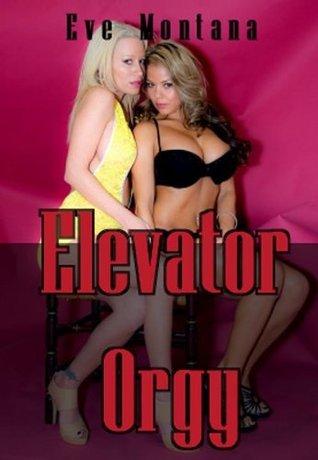 Elevator Orgy Eve Montana