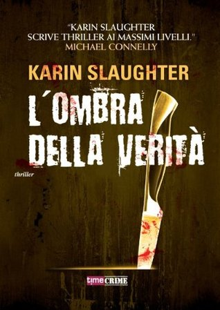 Lombra della verità (Narrativa) Karin Slaughter