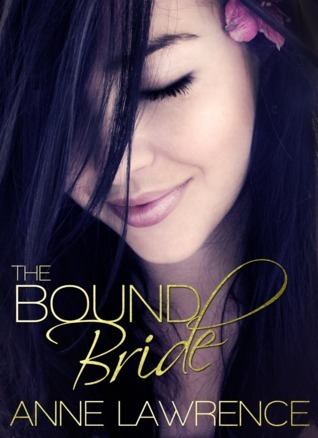 The Bound Bride Anne  Lawrence