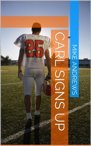 Carl Signs Up (The Programme, #1)  by  Michael    Andrews