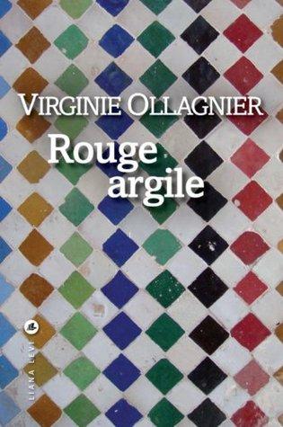 Rouge argile (LITTÉRATURE)  by  Virginie Ollagnier