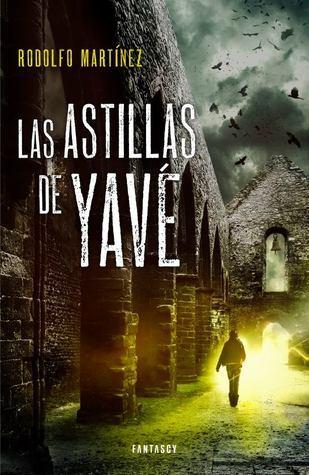 Las astillas de Yavé  by  Rodolfo Martínez