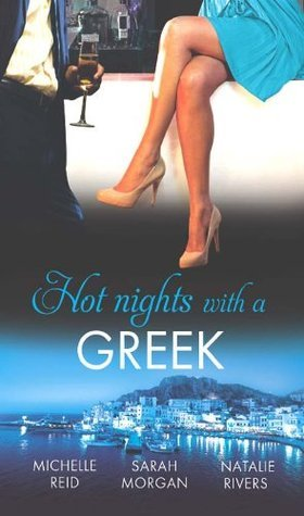 Hot Nights with a Greek: The Greeks Forced Bride / Powerful Greek, Unworldly Wife / The Diakos Baby Scandal Michelle Reid
