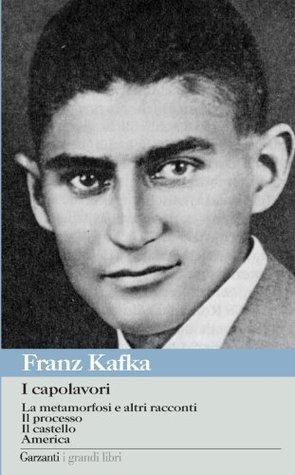 I capolavori Franz Kafka