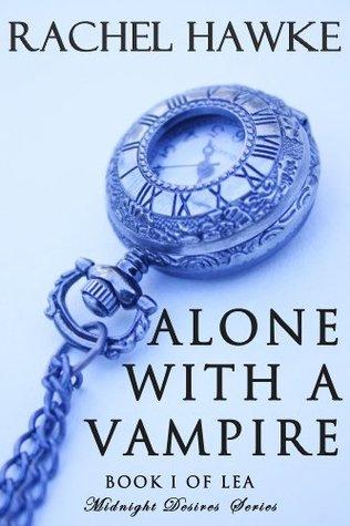 Alone With A Vampire Rachel Hawke