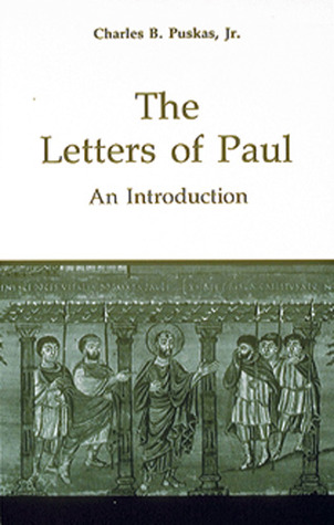 The Letters of Paul: An Introduction Charles B. Puskas