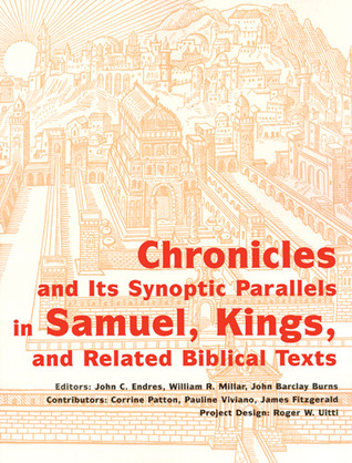 Chronicles and its Synoptic Parallels in Samuel, Kings, and Related Biblical Texts John Barclay Burn
