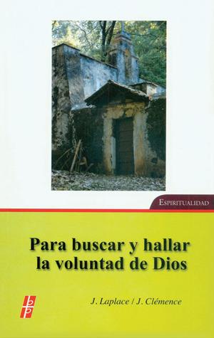 Para Buscar Y Ha lar La Voluntad De Dios: Para buscar y ha lar la voluntad de Dios  by  Jean Laplace