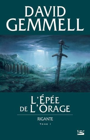 LÉpée de lOrage: Rigante, T1 (Fantasy)  by  David Gemmell