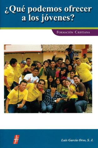 Que Podemos Ofrecer a los Jovenes? Garcia  Luis Orso