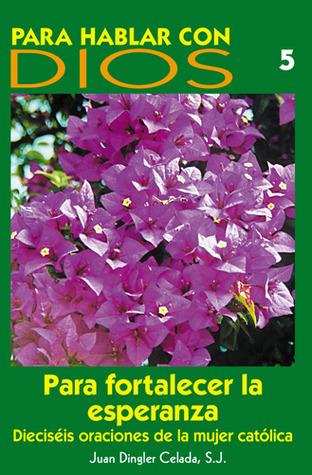Para Fortalecer La Esperanza: Volume 5 Juan  Dingler Celada