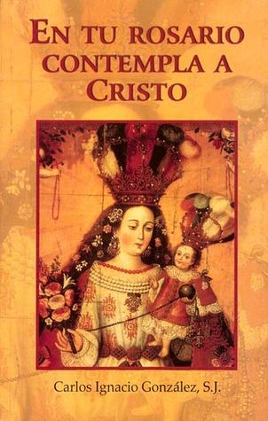 En Tu Rosario Contempla A Cristo Carlos Ignacio González