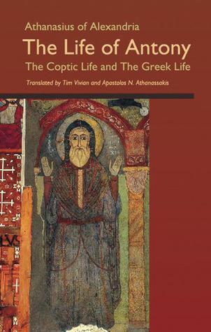 Life of Antony: Coptic and Greek Life  by  Tom Vivian