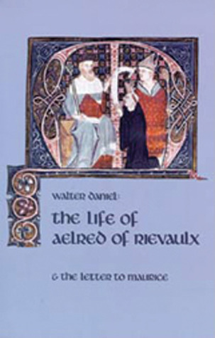 The Life Of Aelred Of Rievaulx: And the Letter to Maurice  by  Walter Daniel