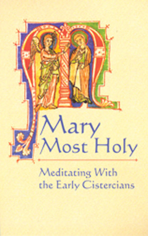 Mary Most Holy: Meditating with the Early Cistercians Gertrude the Great