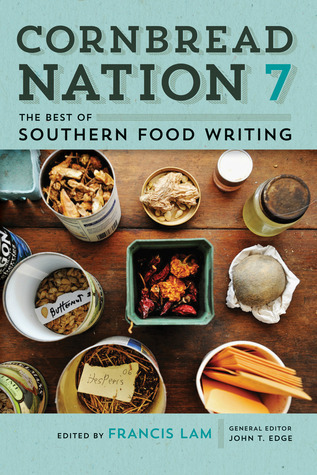 Cornbread Nation 7: The Best of Southern Food Writing Francis Lam