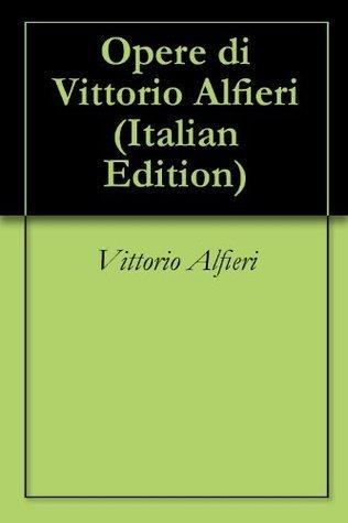 Opere di Vittorio Alfieri  by  Vittorio Alfieri