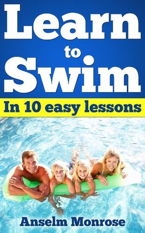 LEARN TO SWIN: in 10 easy lessons  by  Anselm Monrose