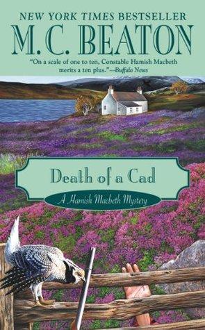 Death of a Cad (Hamish MacBeth, #2)  by  M.C. Beaton