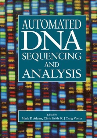 Automated DNA Sequencing and Analysis  by  Mark D. Adams