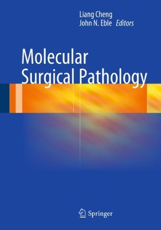 Molecular Surgical Pathology  by  Liang Cheng