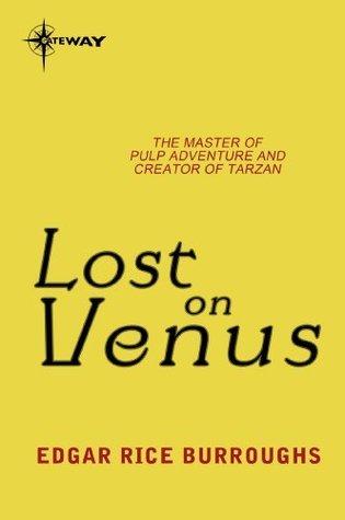 Lost on Venus: Venus Book 2 Edgar Rice Burroughs