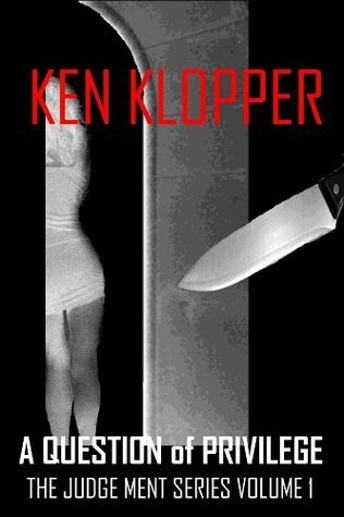 A Question of Privilege (The Judge Ment Series)  by  Ken Klopper