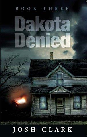 Dakota Denied (The Dakota Lester Series)  by  Josh   Clark