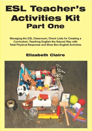 ESL Teachers Activities Kit Part One Elizabeth Claire