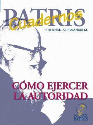 Cómo ejercer la autoridad  by  Hernán Alessandri