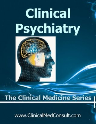 Clinical Psychiatry - 2014 (The Clinical Medicine Series) C.G. Weber