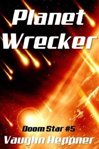 Planet Wrecker (Doom Star, #5)  by  Vaughn Heppner