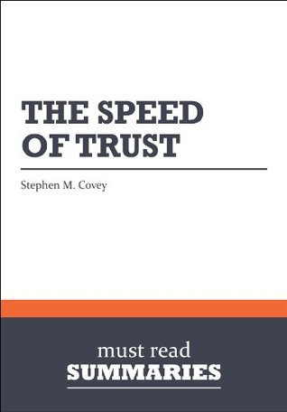 Summary: The Speed of Trust - Stephen M. Covey: 1  by  Must Read Summaries