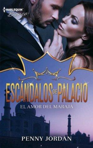 El amor del marajá (Escándalos de palacio) Penny Jordan