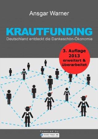 Krautfunding: Deutschland entdeckt die Dankeschön-Ökonomie  by  Ansgar Warner