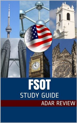 Foreign Service Officer Test (FSOT): Complete Study Guide to the Written Exam and Oral Assessment Adar Review
