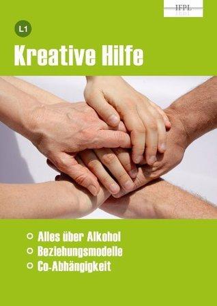 Alles Alkohol oder was? (Kurs Kreative Hilfe)  by  Rolf von Berg