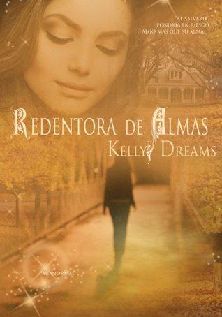 La Redentora de Almas  by  Kelly Dreams
