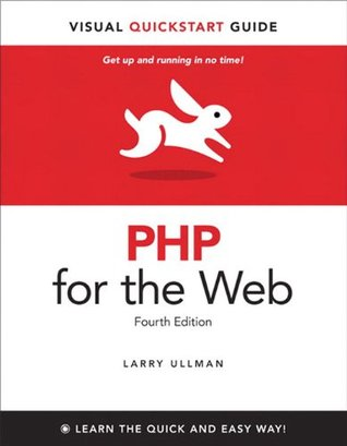 PHP for the Web: Visual QuickStart Guide (4th Edition)  by  Larry Ullman