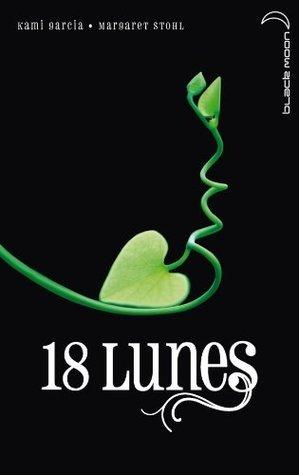 18 Lunes (Saga 16 Lunes, #3)  by  Kami Garcia