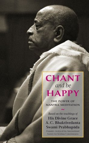 Chant and Be Happy A.C. Bhaktivedanta Swami Prabhupāda