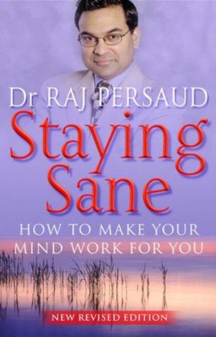 Staying Sane Raj Persaud