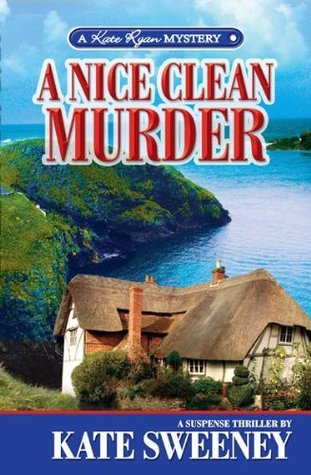 A Nice Clean Murder (Kate Ryan, #2) Kate Sweeney
