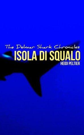 Isola di Squalo  by  Heidi Peltier
