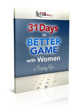 31 Days to Better Game with Women Bobby Rio